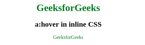How to write a:hover in inline CSS? - GeeksforGeeks